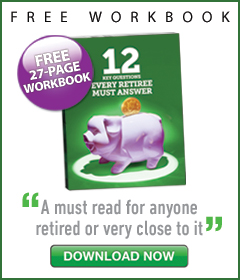 12 Questions that Every Retiree must Answer. Download your Free Workbook now!